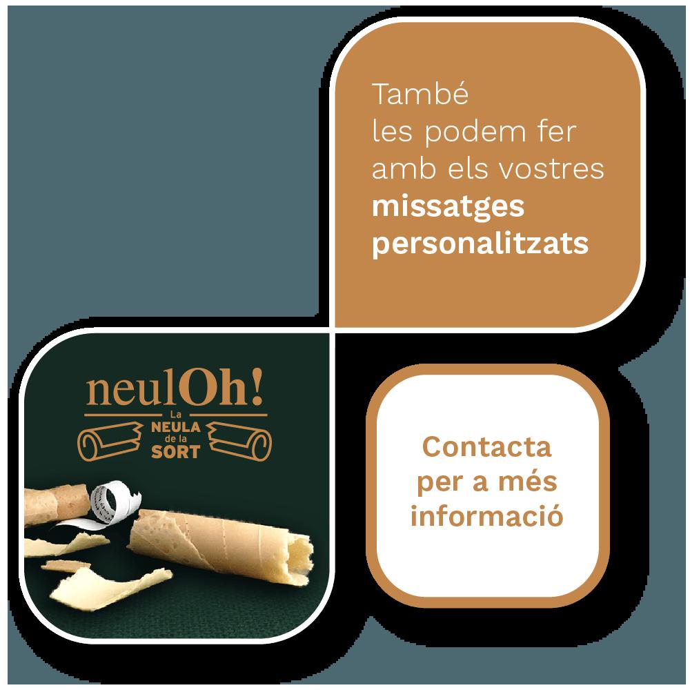 També fem els NeulOh! amb els vostres missatges personalitzats